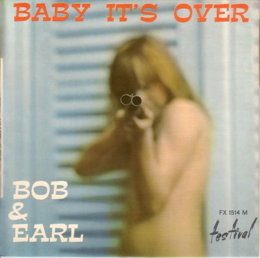 Bob & Earl - Baby it's over / Dancin' everywhere / I'll keep running back / Baby your time is my time - 7inch EP